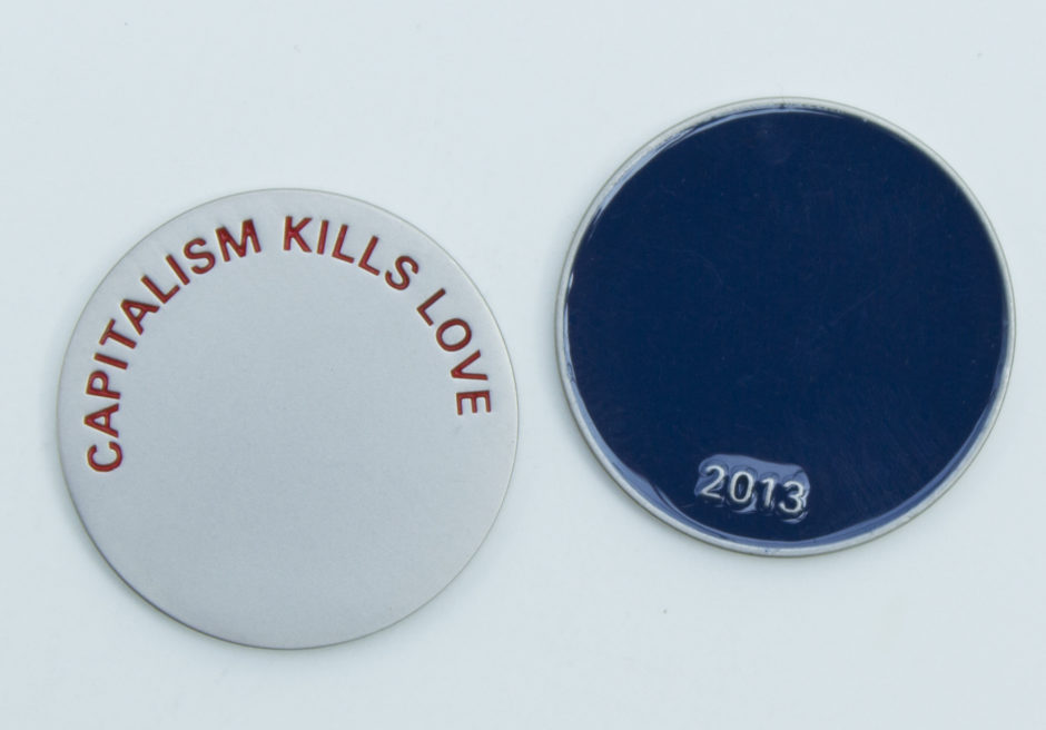 Claire Fontaine Jeton (Capitalism Kills Love) 2013